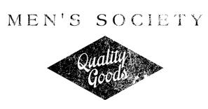 MEN'S SOCIETY – Quality Goods